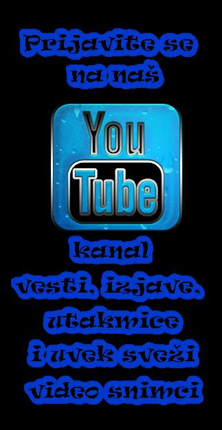 Prijavite se na nas youtube kanal